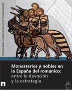 El libro de Monasterios y nobles en la españa del romanico: entre la devocion y la estrategia autor VV.AA. DOC!