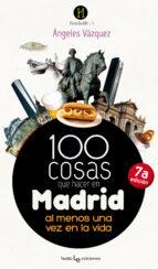 100 cosas para hacer en madrid angeles vazquez estrada 9788415088790