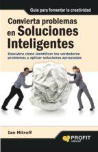 convierta problemas en soluciones inteligentes ian mitroff 9788415330790