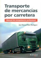 transporte de mercancias por carretera-jose manuel ruiz rodriguez-9788415340690