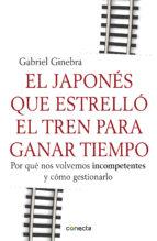 el japones que estrello el tren para ganar tiempo-gabriel ginebra-9788415431190