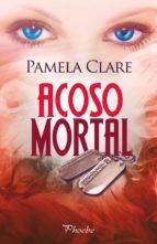 acoso mortal (ebook) pamela clare 9788415433590