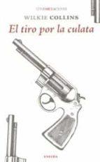 el tiro por la culata-wilkie collins-9788415458890