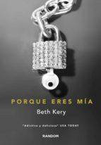 porque eres mía (porque eres mía 1) (ebook)-beth kery-9788415725190