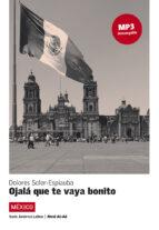 ojala que te vaya bonito (español lengua extranjera . ele) (+mp3)-9788416057290