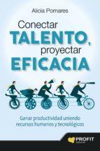 conectar talento, proyectar eficacia (ebook)-alicia pomares-9788416115990