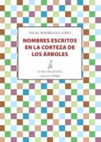 nombres escritos en la corteza de los árboles (ebook)-angel rodriguez lopez-9788416210190