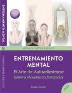 entrenamiento mental. el arte de autoadiestrarse sistema movimiento integrador marisol hume eriksson 9788416316090
