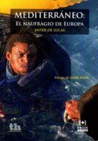 mediterraneo: el naufragio en europa-javier de lucas-9788416349890