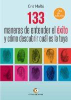 133 maneras de entender el éxito y cómo descubrir cuál es la tuya (ebook)-cris molto-9788416362790