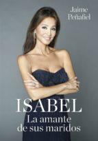 isabel. la amante de sus maridos (ebook)-jaime peñafiel-9788416449590