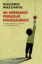mi hermano persigue dinosaurios giacomo mazzariol 9788416588190