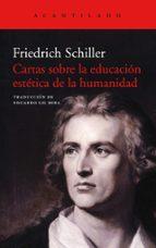 cartas sobre la educacion estetica de la humanidad-friedrich schiller-9788416748990
