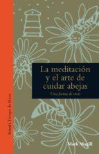 la meditación y el arte de cuidar abejas (ebook)-mark magill-9788416749690