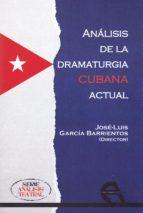 analisis de la dramaturgia cubana actual jose luis garcia barrientos 9788416923090