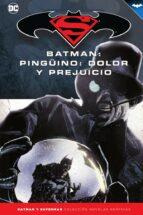 batman y superman   colección novelas gráficas núm. 42: pinguino, dolor y prejuicio gregg hurwitz 9788417063290