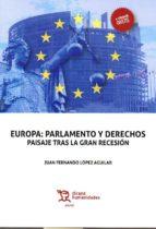 europa: parlamento y derechos: paisaje tras la gran recesion-juan fernando lópez aguilar-9788417069490
