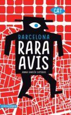 barcelona rara avis (català): la ciutat mes curiosa en 101 visites-anna garcia soteras-9788417188290