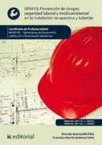 prevención de riesgos, seguridad laboral y medioambiental en la instalación de aparatos y tuberías. imai0108 (ebook)-francisco martín antúnez soria-ricardo quintanilla piña-9788417224790