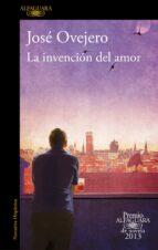 la invencion del amor (premio alfaguara 2013) jose ovejero 9788420414690