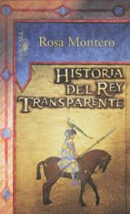 historia del rey transparente-rosa montero-9788420468990
