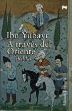 a traves de oriente (rihla)-ibn yubayr-9788420648590