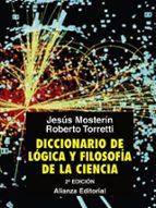 diccionario de logica y filosofia de la ciencia-jesus mosterin-roberto torretti-9788420682990