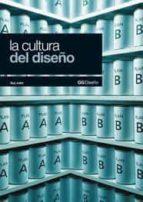 El libro de La cultura del diseño autor GUY JULIER PDF!
