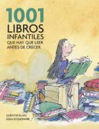 1001 libros infantiles que hay que leer antes de crecer-quentin blake-julia eccleshare-9788425344190