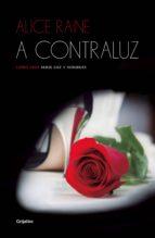 a contraluz (luz y sombras 3) (ebook)-alice raine-9788425354090