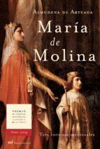 maria de molina: tres coronas medievales (premio de novela histor ica alfonso x el sabio 2004)-almudena de arteaga-9788427030190