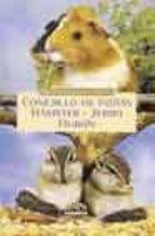 conejillo de indias. hamster. jerbo huron (pequeños animales de c ompañia)-marie-luce hubert-jean-louis klein-9788430539390