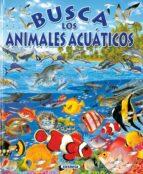 El libro de Busca los animales acuaticos autor VV.AA. PDF!
