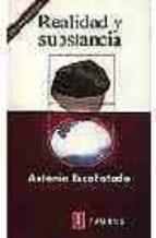 realidad y sustancia-antonio escohotado-9788430600090