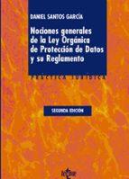 nociones generales de la ley organica de proteccion de datos y su reglamento-daniel santos garcia-9788430953790