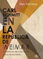 carl schmitt en la republica de weimar ellen kennedy 9788430954490