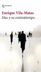 mac y su contratiempo (ebook) enrique vila matas 9788432232190
