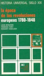 la epoca de las revoluciones europeas (1780 1848) (13ª ed.) louis bergeron 9788432302190