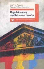 republicanos y republicas en españa-manuel chust-jose a. piqueras-9788432309090