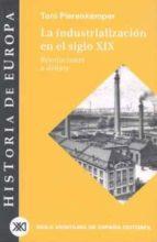 la industrializacion en el siglo xix: revoluciones a debate-toni pierenkemper-9788432310690
