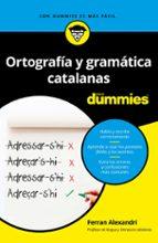 ortografia y gramatica catalanas para dummies-ferran alexandri palom-9788432904790