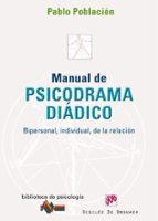 manual de psicodrama diadico, bipersonal, individual de la relaci on 9788433024190