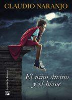 el niño divino y el héroe claudio naranjo 9788433027290