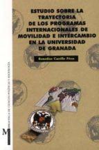 estudio sobre la trayectoria de los programas internacionales de movilidad e intercambio en la universidad de granada-remedios castillo perez-9788433829290