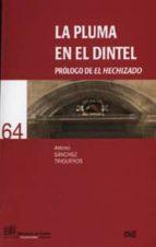 la pluma en el dintel: prologo de el hechizado antonio sanchez trigueros 9788433849090