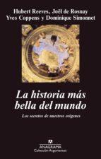 la historia mas bella del mundo: los secretos de nuestros origene s 9788433905390
