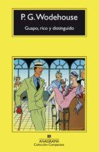 guapo, rico y distinguido (4ª ed.) p.g. wodehouse 9788433920690