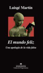 el mundo feliz (ebook)-luisgé martín-9788433939890