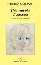 El libro de Una novela francesa autor FREDERIC BEIGBEDER DOC!