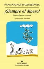 ¡siempre el dinero!: una novelita sobre economia hans magnus enzensberger 9788433979490